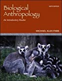 Biological Anthropology: An Introductory Reader