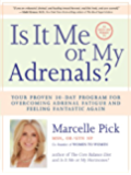 Is It Me or My Adrenals?: Your Proven 30-Day Program for Overcoming Adrenal Fatigue and Feeling Fantastic Again
