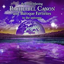 The Most Relaxing Pachelbel Canon and Baroque Favorites In Universe