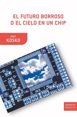Descargar Libro El Futuro Borroso O El Cielo En Un Chip Bart Kosko