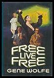 Free Live Free, Gene Wolfe, 0312932480