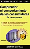 img - for Comprender El Comportamiento de Los Consumidores En Una Semana (Spanish Edition) book / textbook / text book