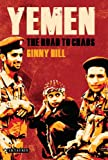Yemen : The Road to Chaos, Hill, Ginny, 1848857586