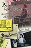 img - for Between Revolutions: An American Romance with Russia book / textbook / text book