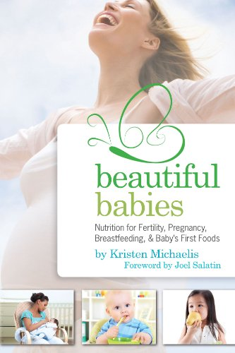 Read Beautiful Babies: Nutrition for Fertility, Pregnancy, Breast-feeding, and Baby's First Foods<br />RAR