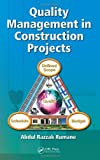 Quality Management in Construction Projects (Industrial Innovation Series), Abdul Razzak Rumane, 1439838712