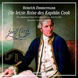Die letzte Reise des Kapitän Cook. Eine abenteuerlicher Reisebericht aus dem Pazifik