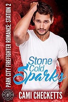Stone Cold Sparks (Park City Firefighter Romance: Station 2)