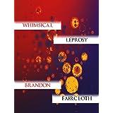 Whimsical Leprosy