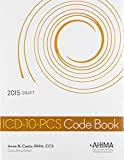 ICD-10-PCS Code Book, 2015 Edition, Anne B. Casto, 158426439X