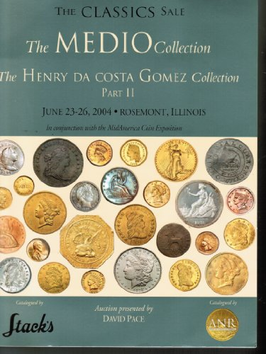 The Classics Sale / The Medio Collection / The Henry da costa Gomez Collection / Part II / June 23-26, 2004 / Rosemont, (Rosemont Collection)