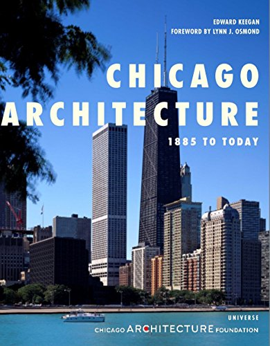 (Chicago Architecture: 1885 to Today (Universe Architecture Series))