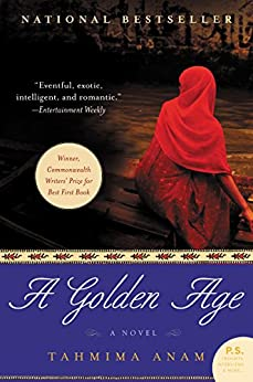 A Golden Age: A Novel by [Anam, Tahmima]