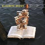 Elizabeth Brown: Mirage