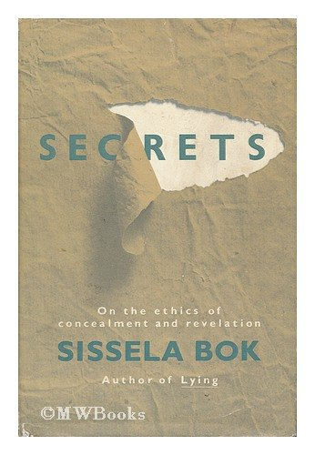 Secrets: On the Ethics and Concealment of Revelation