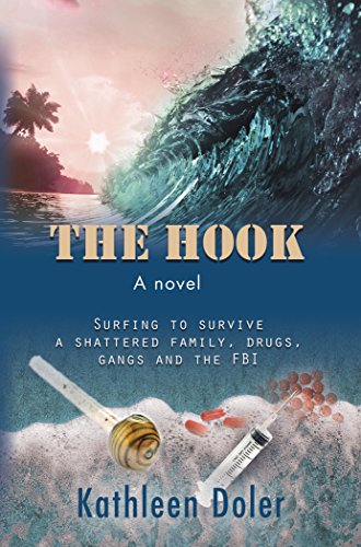 (The Hook: Surfing to Survive a Shattered Family, Drugs, Gangs and the FBI)