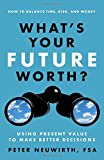 img - for What's Your Future Worth?: Using Present Value to Make Better Decisions (UK Professional Business Management / Business) book / textbook / text book