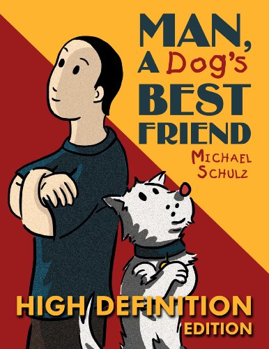 Man, A Dog's Best Friend (HD Edition): An in-depth Illustrated and Behind the Scenes look into the Creation of Cartoons