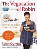 Book Cover for The Vegucation of Robin: How Real Food Saved My Life