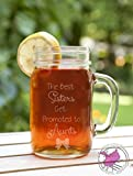 The Best Sisters Get Promoted to Aunts Etched Glass Mason Jar Mug
