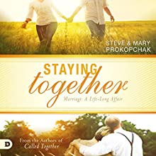 Staying Together: Marriage: A Lifelong Affair Audiobook by Mary Prokopchak, Steve Prokopchak Narrated by Jared Smith