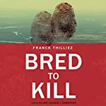 Bred to Kill | Franck Thilliez