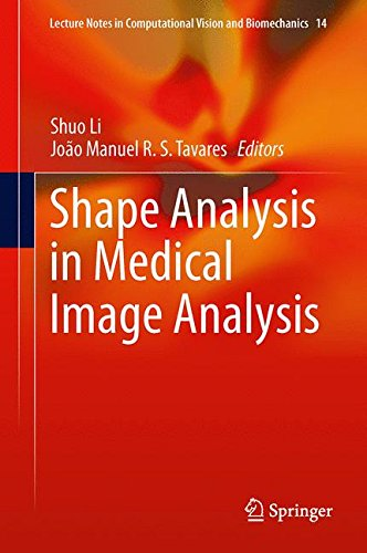 Shape Analysis in Medical Image Analysis (Lecture Notes in Computational Vision and Biomechanics)