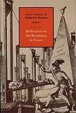 Reflections on the Revolution in France (Select works of Edmund Burke, Volume 2) by Edmund Burke (2010-01-12)