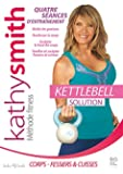 Kettlebell : La solution de Kathy Smith