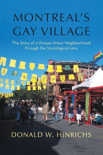 Montreal's Gay Village: The Story of a Unique Urban Neighborhood Through the Sociological Lens by Donald W. Hinrichs (2012-01-10)