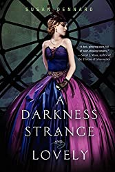 A Darkness Strange and Lovely (Something Strange and Deadly Trilogy) by Susan Dennard (2013-07-23)