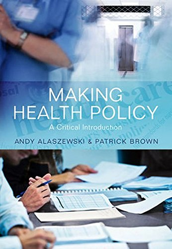 Making Health Policy: A Critical Introduction