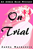 On Trial: A Fun and Flirty Romantic Mystery (Amber Reed Celebrity Crimes Investigation Agency Mystery)