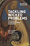 Tackling Wicked Problems: Through the