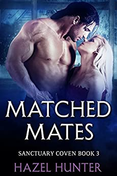 Matched Mates (Book 3 of Sanctuary Coven): A Serial MMF Shifter Romance by [Hunter, Hazel]