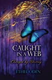 Caught in a Web, Ethel Oden, 1482077663