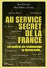 Au service secret de la France par Guisnel