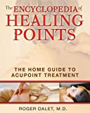 The Encyclopedia of Healing Points, Roger Dalet, 1594773351