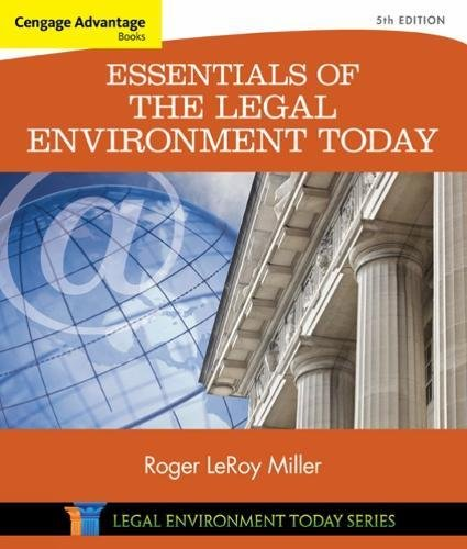 Cengage Advantage Books: Essentials of the Legal Environment Today (Miller Business Law Today Family)