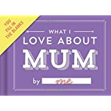 Knock Knock What I Love about Mum Fill in the Love Journal (Fill-in-the-Blank Journal)