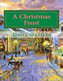 A Christmas Frost, Delta Harless, 1493795694