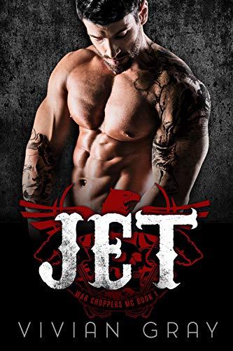 Jet: A Bad Boy Motorcycle Club Romance (War Choppers MC Book 1)