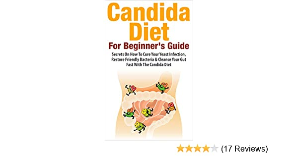 Candida Diet: For Beginners Guide See more