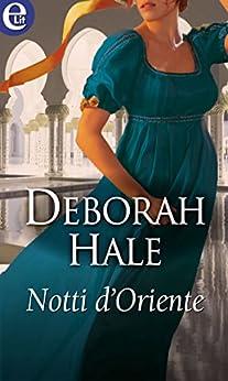 Notti d'Oriente (eLit) (Italian Edition) by [Hale, Deborah]