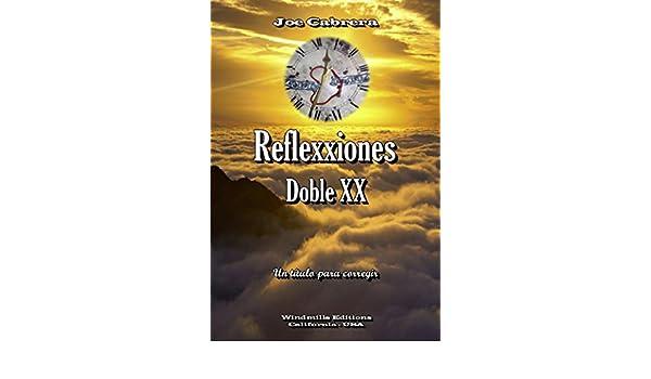 Amazon.com: Reflexxiones - Doble XX (WIE nº 331) (Spanish Edition) eBook: Joe Cabrera, Windmills Editions: Kindle Store
