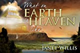 What on Earth Is Heaven Like?, Janet Willis, 1935507494