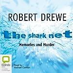 The Shark Net: Memories and Murder | Robert Drewe