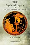 Myths and Legends of Ancient Greece and Rome, E. Berens, 1477528725