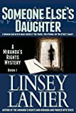 Front cover for the book Someone Else's Daughter: Book I (A Miranda's Rights Mystery 1) by Linsey Lanier