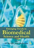 img - for Emerging Trends in Biomedical Science and Health by D.V. Rai (2009-06-19) book / textbook / text book
